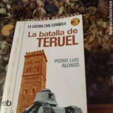 Militaria: LA BATALLA DE TERUEL. Lote 182644637