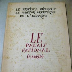 Militaria: LE FASCISME DETRUIT LE TRESOR ARTISTIQUE DE L'ESPAGNE PALACIO NACIONAL MADRID 1938 GUERRA CIVIL. Lote 183520797