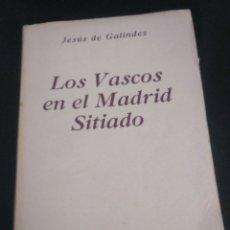 Militaria: LIBRO: LOS VASCOS EN EL MADRID SITIADO. GALÍNDEZ. EDITORIAL VASCA EKIN. BUENOS AIRES 1945. Lote 193883343