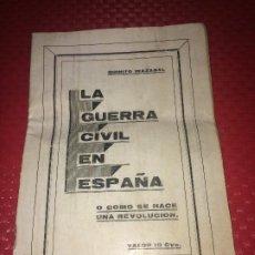 Militaria: LA GUERRA CIVIL ESPAÑOLA VISTA EN COLOMBIA EN 1936 - QUINITO IRAZABAL - COMO SE HACE UNA REVOLUCIÓN. Lote 194340703