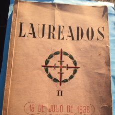 Militaria: LIBRO LAUREADOS,FALANGE,GUERRA CIVIL,FRANCO RARO. Lote 194724948