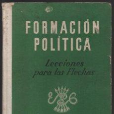 Militaria: FORMACION POLITICA,- LECCIONES PARA FLECHAS, 176 PAG, MUY BUENA CONSERVACION, VER FOTOS. Lote 195063678