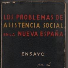 Militaria: LOS PROBLEMAS DE ASISTENCIA SOCIAL EN LA NUEVA ESPAÑA, AÑO 1937- SOLO SE EDITO JUNIO 1938,- VER FOTO. Lote 195063833