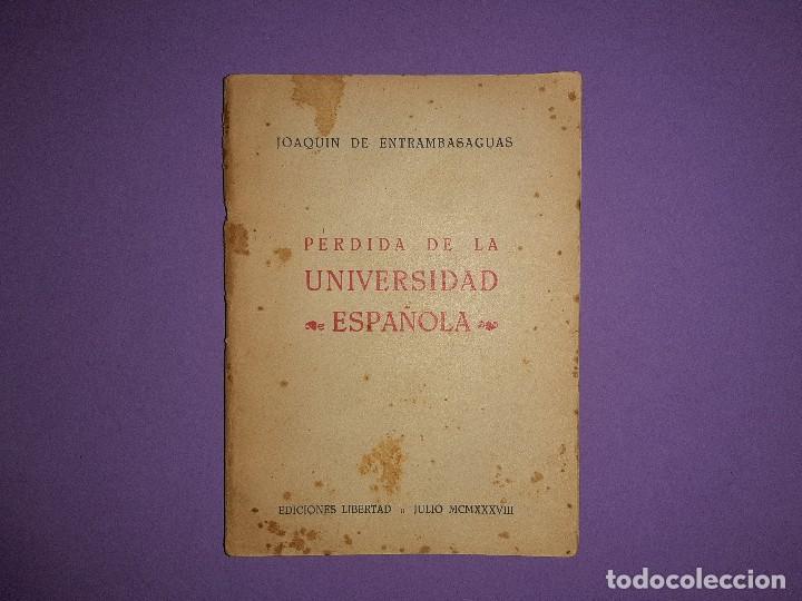 UNIVERSIDAD ESPAÑOLA JOAQUIN DE ENTRAMBASAGUAS EDICIONES LIBERTAD FALANGE JULIO MCMXXXVIII (Militar - Guerra Civil Española)