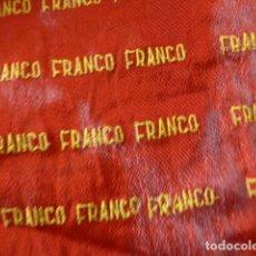 Militaria: ANTIGUA BANDERA BORDADO DE FRANCO FRANCO FRANCO, ORIGINAL DE EPOCA DE GUERRA CIVIL. PAÑUELO.. Lote 197116451