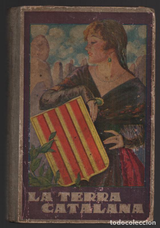 LA TERRA CATALANA- POR JOAQUIN PLA CARGOL- AÑO 1936.- 190 `PAGINAS, VER FOTOS (Militar - Guerra Civil Española)