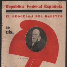 Militaria: BARCELONA,- EL PROGRAMA DEL MAESTRO- POR F. PI Y MARGALL, AÑO 1931, 16 PAGINAS, VER FOTOS. Lote 198892465