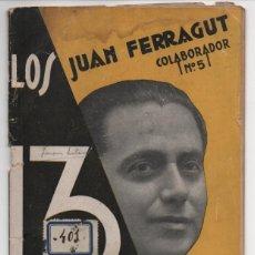 Militaria: MADRIDD. LOS 13 - JUAN FERRAGUT -- LA DIPUTADA-- AÑO 1933, 32 PAG, VER FOTOS. Lote 198895397