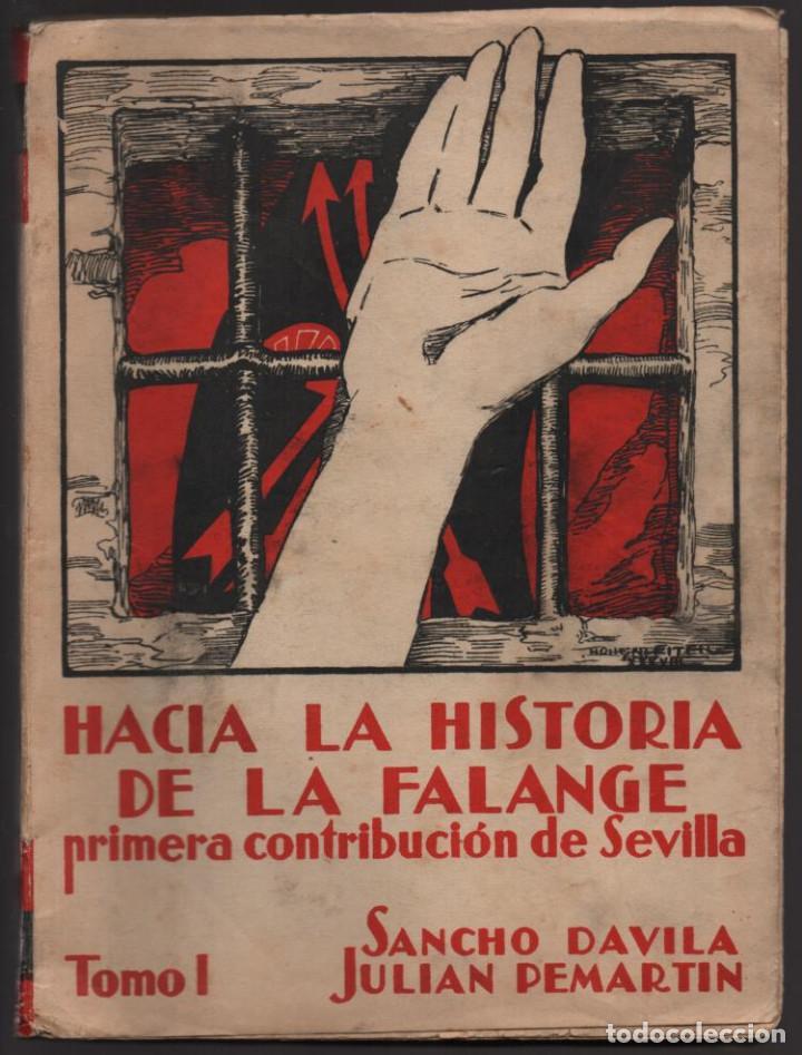 HACIA LA HISTORIA DE LA FALANGE.. TOMO I. SANCHO DAVILA -JULIAN PEMARTIN-IMPRENTA JEREZ IND.AÑO 1938 (Militar - Guerra Civil Española)