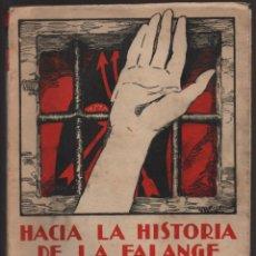 Militaria: HACIA LA HISTORIA DE LA FALANGE.. TOMO I. SANCHO DAVILA -JULIAN PEMARTIN-IMPRENTA JEREZ IND.AÑO 1938. Lote 201930708