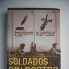 Militaria: SOLDADOS SIN ROSTRO LOS SERVICIOS DE INFORMACIÓN ESPIONAJE Y CRIPTOGRAFÍA EN LA GUERRA CIVIL. Lote 202522116
