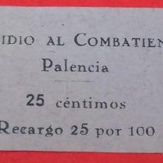 Militaria: SELLO SUBSIDIO AL COMBATIENTE PALENCIA, 25 CENTIMOS. Lote 202694958