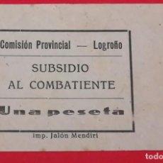 Militaria: SELLO SUBSIDIO AL COMBATIENTE COMISION PROVINCIAL, LOGROÑO, 1 PESETA. Lote 202695993