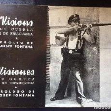 Militaria: VISIONES DE GUERRA Y RETAGUARDIA VISIONS GUERRA I RETAGUARDA JOSEP FONTANA 1977. Lote 203017078