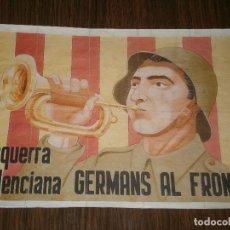Militaria: CARTEL DE ABASTECIMIENTO ESQUERRA VALENCIANA GERMANS AL FRONT. Lote 204000882