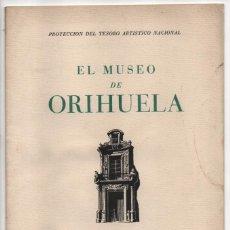 Militaria: VALENCIA,-EL MUSEO DE ORIHUELA.- JUNTA CENTRAL DEL TESORO ARTISTICO. AÑO 1937- VER FOTOS. Lote 205064040