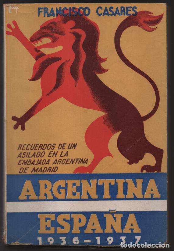 RECUERDO DE UN ASILADO EMBAJADA ARGERTINA MADRID- AÑO 1937- 286 PAG. VER FOTOS (Militar - Guerra Civil Española)