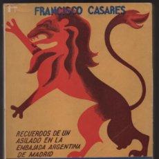 Militaria: RECUERDO DE UN ASILADO EMBAJADA ARGERTINA MADRID- AÑO 1937- 286 PAG. VER FOTOS. Lote 206583895