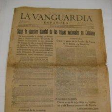 Militaria: LA VANGUARDIA 1939 - SIGUE LA OFENSIVA TRIUNFAL DE LAS TROPAS NACIONAL EN CATALUÑA - COMPLETA. Lote 207926730