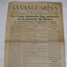 Militaria: LA VANGUARDIA 1939 - LAS TROPAS NACIONALES HAN PENETRADO EN LA PROVINCIA DE GERONA - COMPLETA. Lote 207926918