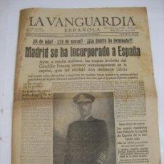 Militaria: LA VANGUARDIA 1939 - MADRID SE HA INCORPORADO A ESPAÑA - COMPLETA. Lote 207927586