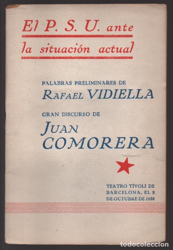 EL P.S.U. ANTE LA SITUACION ACTUAL- OCTUBRE 1938,- PEQUEÑO CORTE COJE TODAS LAS HOJAS,- VER FOTO (Militar - Guerra Civil Española)