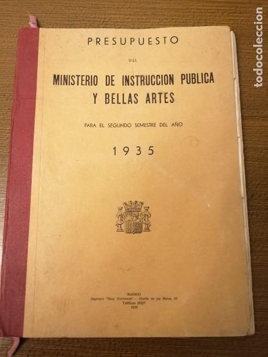 LIBRO DE PRESUPUESTO-MINISTERIO INSTRUCCION PUBLICA Y BELLAS ARTES- AÑO 1935.- VER FOTOS (Militar - Guerra Civil Española)