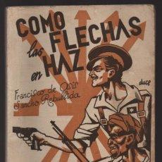 Militaria: COMO LAS FLECHAS EN HAZ,- LETRAS- 128 PAG, NOVIEMBRE 1939.- VER FOTOS. Lote 208222558