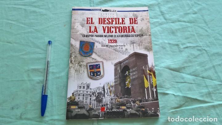 EL DESFILE DE LA VICTORIA..1939..LA MAYOR PARADA MILITAR DE LA HISTORIA DE ESPAÑA. (Militar - Guerra Civil Española)