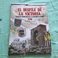 Militaria: EL DESFILE DE LA VICTORIA..1939..LA MAYOR PARADA MILITAR DE LA HISTORIA DE ESPAÑA.. Lote 221510237