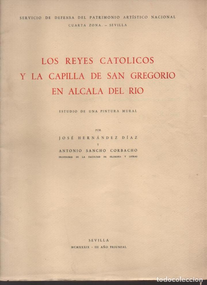 SEVILLA-ALCALA DEL RIO- LOS REYES CATOLICOS Y LA CAPILLA SAN GREGORIO.- EJEMPLAR Nº 200 -TIRADA: 250 (Militar - Guerra Civil Española)