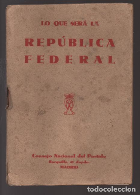 LO QUE SERA LA REPUBLICA FEDERAL- PARTIDO DEMOCRATICO FEDERAL- AÑO 1931,. VER FOTOS (Militar - Guerra Civil Española)