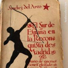 Militaria: EL SUR DE ESPAÑA EN LA RECONQUISTA DE MADRID, LIBRO GUERRA CIVIL ESPAÑOLA. Lote 217465343