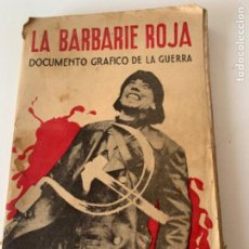 Militaria: LA BARBARIE ROJA, DOCUMENTO GRÁFICO DE LA GUERRA CIVIL ESPAÑOLA. Lote 217468455