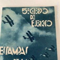 Militaria: ESTAMPAS DE LA GUERRA, 5TO CUERPO DEL EJÉRCITO, GUERRA CIVIL ESPAÑOLA. Lote 217924865