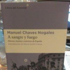 Militaria: MANUEL CHAVES NOGALES . A SANGRE Y FUEGO .LIBROS DEL ASTEROIDE. Lote 277851618