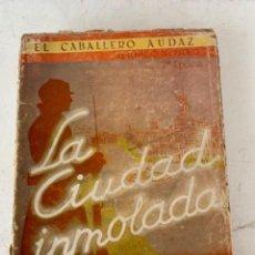 Militaria: LA CIUDAD INMOLADA, GUERRA CIVIL. Lote 220490435