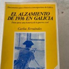 Militaria: EL ALZAMIENTO DE 1936 EN GALICIA, GUERRA CIVIL. Lote 220939261