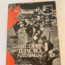 Militaria: LOS MIL DÍAS DEL TERCIO NAVARRA, LIBRO GUERRA CIVIL ESPAÑOLA. Lote 221274487