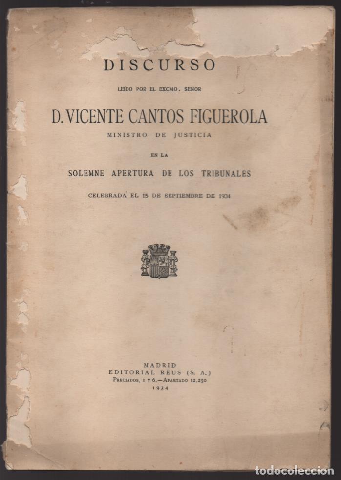 DISCURSO LEIDO. EXCMO. SEÑOR.- VICENTE CANTOS FIGUEROLA, MINISTRO DE JUSTICIA, AÑO 1934-VER FOTOS (Militar - Guerra Civil Española)