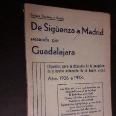 Militaria: DE SIGÜENZA A MADRID PASANDO POR GUADALAJARA GUERRA CIVIL 1936-1938 VOL. 2. Lote 222489153