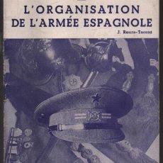 Militaria: LA ORGANIZACION DE LAS ARMAS ESPAÑOLA, PARIS. 1937, 40 PAGINAS,- VER FOTOS. Lote 271920658