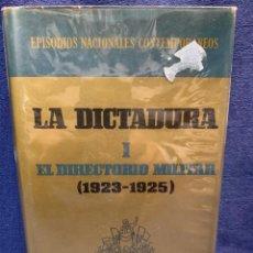 Militaria: LA DICTADURA I EL DIRECTORIO MILITAR 1923 1925 EPISODIOS NACIONALES CONTEMPORANEOS. Lote 224338587