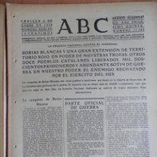Militaria: PERIÓDICO GUERRA CIVIL ABC 6/01/1939 TOMA DE BORJAS BLANCAS, JUNEDA, PUIGVERT, TORRES SEGRE.... Lote 224939626