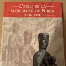 Militaria: L'EXILI DE LA MAREDEDÉU DE NÚRIA (1936-1941). Lote 226876420