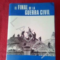 Militaria: EL FINAL DE LA GUERRA CIVIL MONOGRAFIAS DE LA GUERRA DE ESPAÑA 17 JOSE MANUEL MARTINEZ BANDE FAM1. Lote 233293805