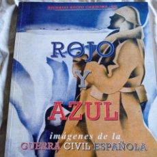 Militaria: ROJO Y AZUL IMAGENES DE LA GUERRA CIVIL ESPAÑOLA. Lote 243169110