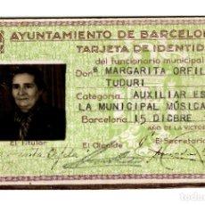 Militaria: TARJETA DE IDENTIDAD - AYUNTAMIENTO DE BARCELONA - 1939 AÑO DE LA VICTORIA - ORFILA. Lote 243410875