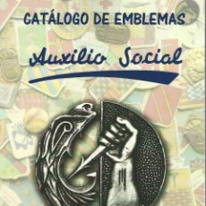 Militaria: CATÁLOGO DE EMBLEMAS DE AUXILIO SOCIAL- AÑO 2017. Lote 245432670