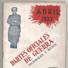 Militaria: PARTES OFICIALES DE GUERRA NACIONALES Y ROJOS Nº IX ABRIL 1937 EDITORIAL CAMARASA MADRID 1942 MBE. Lote 246231095